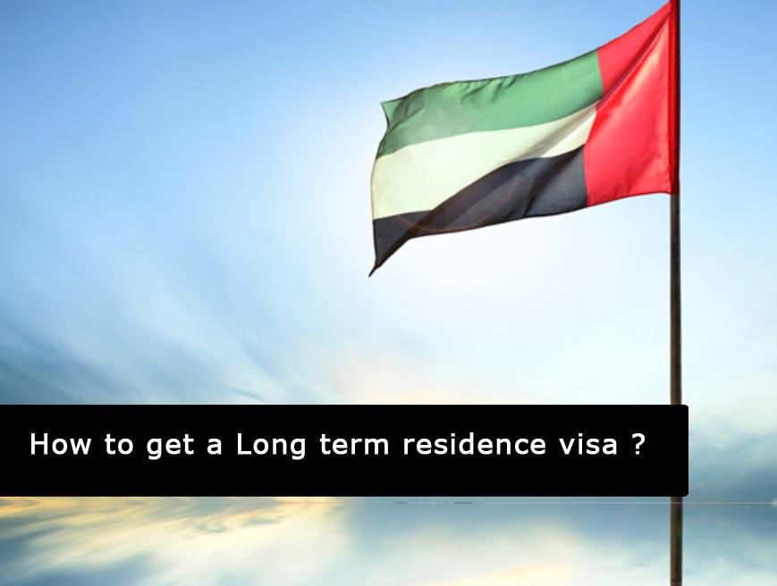 Long Term Residence Visa in Dubai- UAE